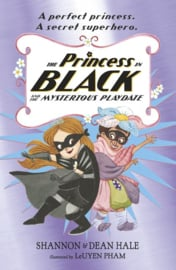 The Princess In Black And The Mysterious Playdate (Shannon Hale & Dean Hale, LeUyen Pham)