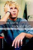 Oxford Bookworms Library Level 2: Too Old To Rock And Roll And Other Stories