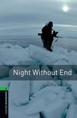 Oxford Bookworms Library Level 6: Night Without End