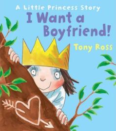 I Want a Boyfriend! (Little Princess) (Tony Ross) Paperback / softback