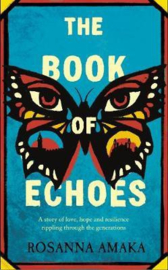 The Book Of Echoes (Rosanna Amaka)