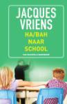 Ha/bah naar school (Jacques Vriens)