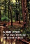 25 Korte verhalen uit het Grote Dierenbos van Baron Snik Snak (Henk P. Post)