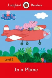 Peppa Pig: In A Plane Ladybird - Readers Level 2