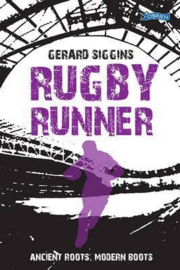 Rugby Runner Ancient Roots, Modern Boots (Gerard Siggins)
