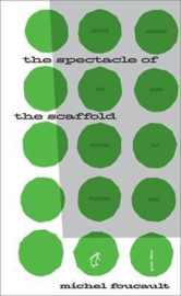 The Spectacle Of The Scaffold (Michel Foucault)
