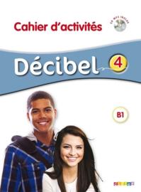 FLE Décibel 4 B1 - Cahier d'activités