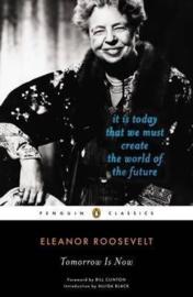 Tomorrow Is Now (Eleanor Roosevelt)