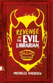 Revenge Of The Evil Librarian (Michelle Knudsen)