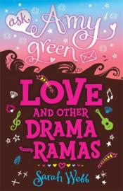 Ask Amy Green: Love And Other Drama-ramas (Sarah Webb)