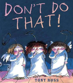 Don't Do That! (Tony Ross) Paperback / softback