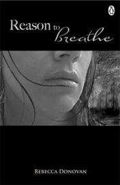 Reason To Breathe (the Breathing Series #1) (Rebecca Donovan)