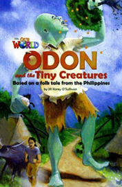 Our World 6 Odon And The Tiny Creatures Reader