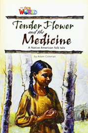Our World 4 Tender Flower And The Medicine Reader
