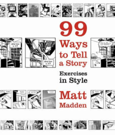 99 Ways To Tell A Story (Matt Madden)