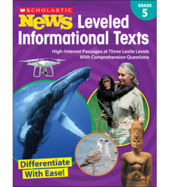 Scholastic News Leveled Informational Texts: Stage 5