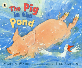 The Pig In The Pond (Martin Waddell, Jill Barton)