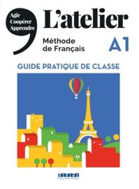 L'atelier A1 - Guide pratique de classe