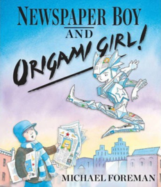 Newspaper Boy and Origami Girl (Michael Foreman) Paperback / softback