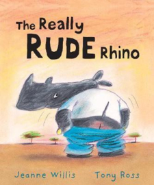 The Really Rude Rhino (Jeanne Willis) Paperback / softback