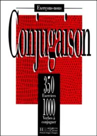 Conjugaison. 350 exercices, 1 000 verbes à conjuguer