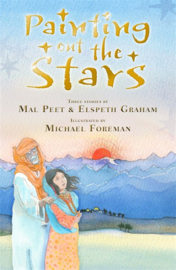 Painting Out The Stars (Mal Peet and Elspeth Graham, Michael Foreman)