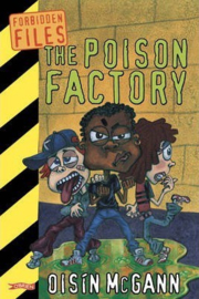 The Poison Factory (Oisín McGann)