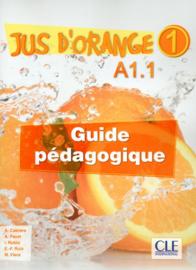 Jus dorange 1 - Niveau A1.1 - Guide pédagogique
