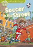 Oxford Read And Imagine Level 3: Soccer In The Street