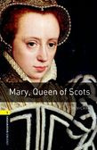 Oxford Bookworms Library Level 1: Mary, Queen Of Scots