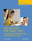 Tactics For The Toeic® Test, Reading And Listening Test, Introductory Course Student's Book