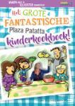 Het grote fantastische Plaza Patatta kinderkookboek! (Nanda Roep)