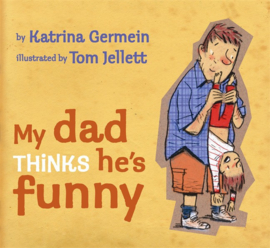 My Dad Thinks He's Funny (Katrina Germein, Tom Jellett)