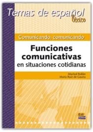 Comunicando, comunicando. Funciones comunicativas en situaciones cotidiana