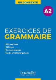 Exercices de grammaire en contexte - Corrigés, niveau A2