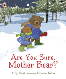 Are You Sure, Mother Bear? (Amy Hest, Lauren Tobia)