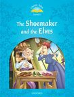 Classic Tales Second Edition Level 1 The Shoemaker And The Elves