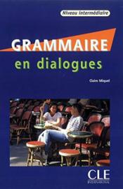 Grammaire en dialogues - Niveau intermédiaire - Livre + CD