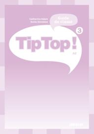 Tip Top ! 3 - Guide de classe