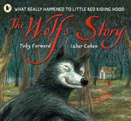 The Wolf's Story (Toby Forward, Izhar Cohen)