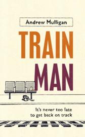 Train Man (Andrew Mulligan)