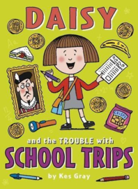 Daisy And The Trouble With School Trips (Kes Gray)