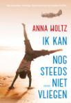 Ik kan nog steeds niet vliegen (Anna Woltz)