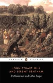 Utilitarianism And Other Essays (John Stuart mill  Jeremy Bentham)