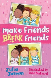 Make Friends Break Friends (Julia Jarman) Paperback / softback