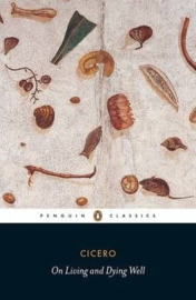 On Living And Dying Well (Cicero)