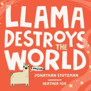Llama Destroys the World ( Llama Book, 1 )