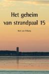 Het geheim van strandpaal 15 (Rob van Tilburg)