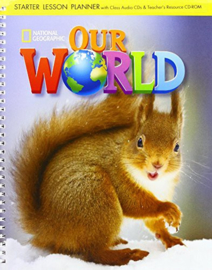 Our World Starter Lesson Planner + Class Audio Cds + Teacher's Resource Cd-rom