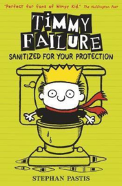 Timmy Failure: Sanitized For Your Protection (Stephan Pastis)
